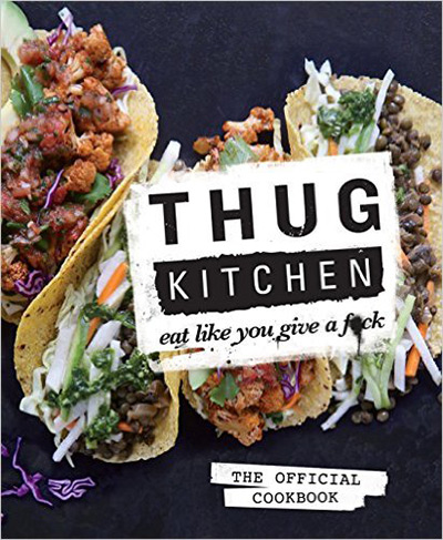 12 Fitness Cookbooks You Should Own - Thug Kitchen