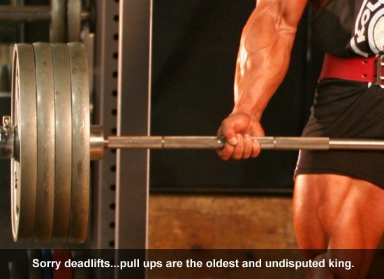 Sorry deadlifts...pull ups are the oldest and undisputed king.