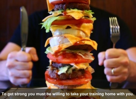 To get strong you must be willing to take your training home with you.