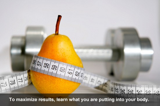 To maximize resulrs learn what you are putting into your body.