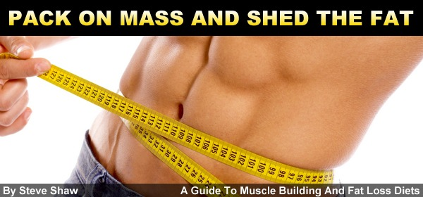 Pack on mass and shed the fat.