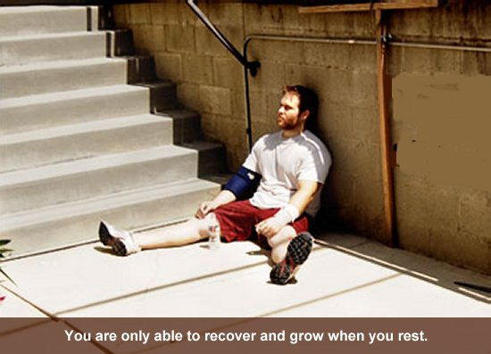 You are only able to recover and grow when you rest.