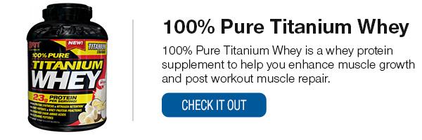 100% Pure Titanium Whey Shop Now!