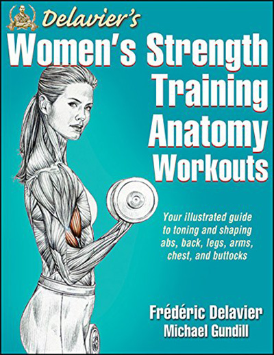 Awesome Bodybuilding Book Delavier S Women Strength Training Anatomy