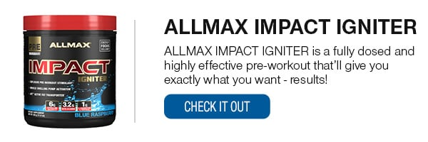 ALLMAX IMPACT IGNITER Shop Now!