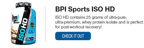 BPI Iso HD Shop Now!
