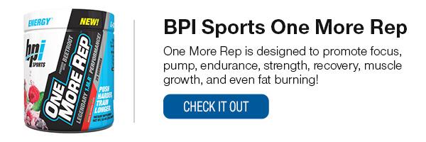 BPI One More Rep Shop Now!