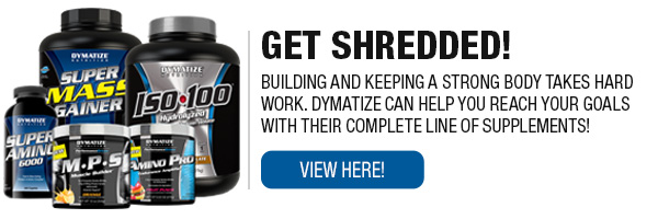 Full Line of Dymatize Supplements