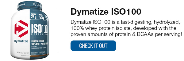 Dymatize ISO100 Shop Now!