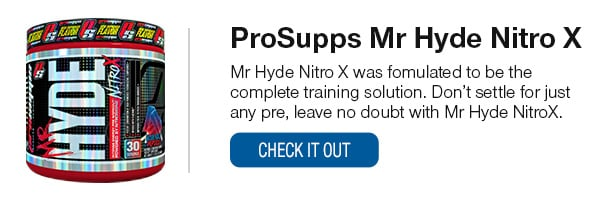 ProSupps Mr Hyde NitroX Shop Now!