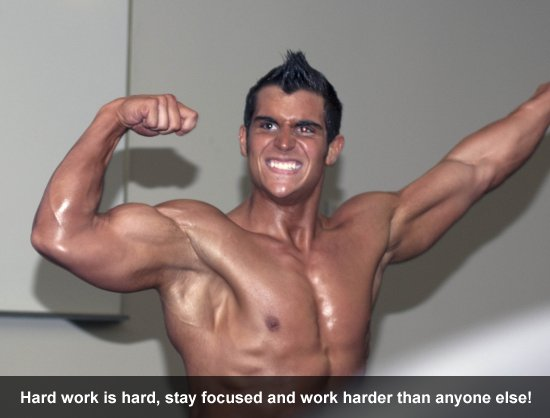 Hard work is hard, stay focused and work harder than anyone else!