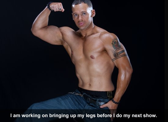 I am working on bringing up my legs before I do my next show.