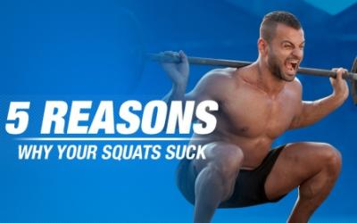 5 Reasons Why Your Squats Suck