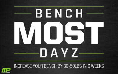 Bench Most Dayz: Increase Your Bench By 30-50lbs In 6 weeks